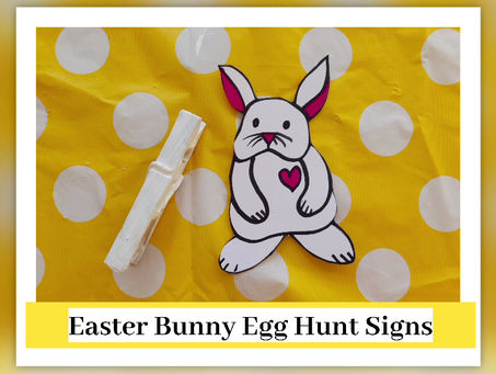 Easter Bunny Signs for an Indoor Easter Egg Hunt