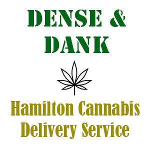 Dense And Dank - Hamilton Cannabis Delivery Service
