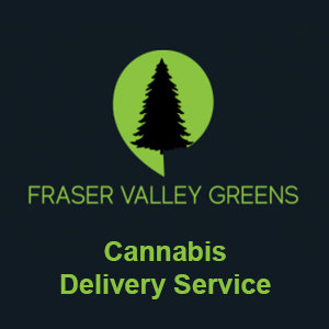 Fraser Valley Greens - Cannabis Delivery Service