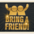 BRING A FRIEND FOR $10 ALL SUMMER LONG!