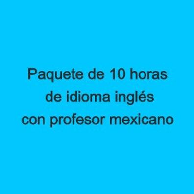 Paquete de 10 horas de idioma inglés con profesor mexicano