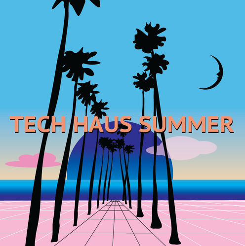 Tech Haus Summer
