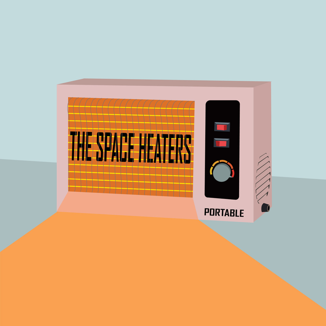 "For the band ""The Space Heaters"""