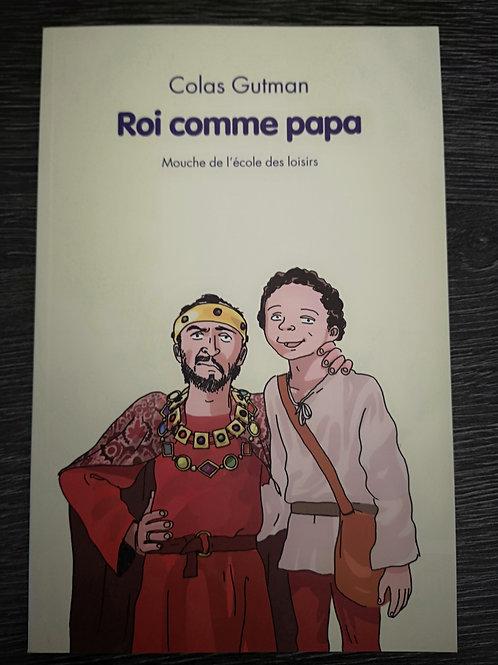 """Roi comme papa """"Ecole des loisirs"""""""