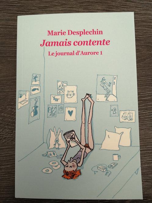 """Jamais contente - Journal d'Aurore 1 """"Ecole des loisirs"""""""