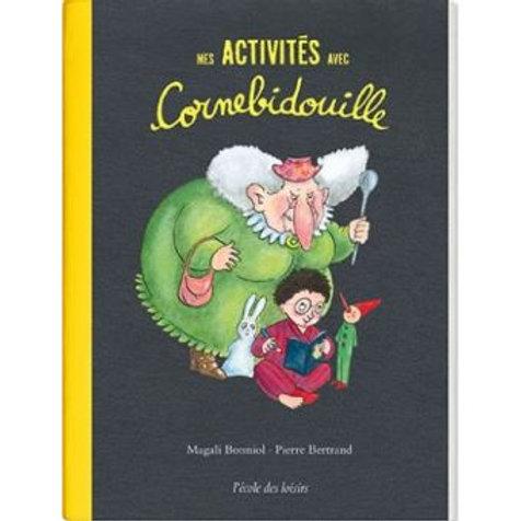 """Mes activités avec Cornebidouille""""Ecole des loisirs"""""""