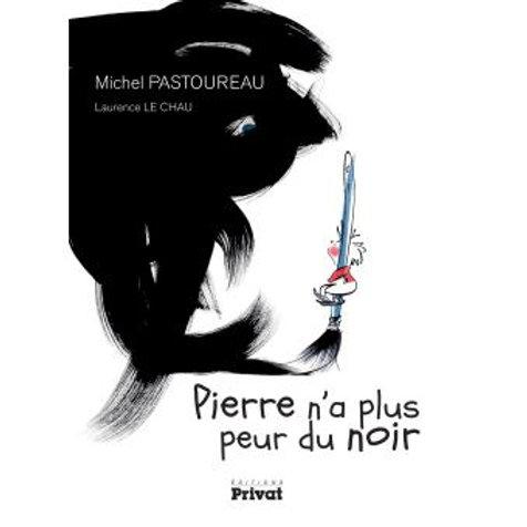 """Pierre n'a plus peur du noir """"Edition Privat"""""""
