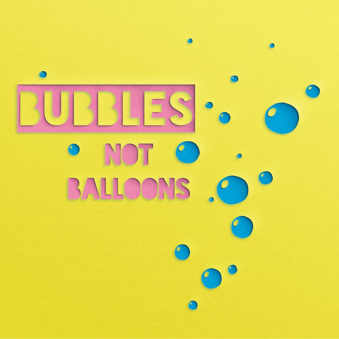 Bubbles-not-balloons.jpg