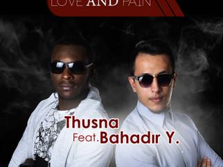 "THUSNA NEW SINGLE ""LOVE AND PAIN"" FEATURING BAHADIR Y."