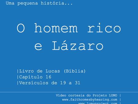 O homem rico e Lázaro - Uma pequena história...