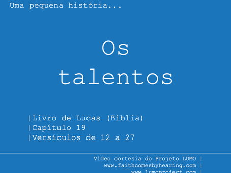 Os Talentos - Uma pequena história...
