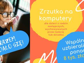 UDAŁO SIĘ! Wspólnie uzbieraliśmy ponad 8 tysięcy złotych na komputery dla dzieci