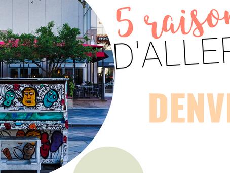 5 raisons d'aller à Denver (USA)
