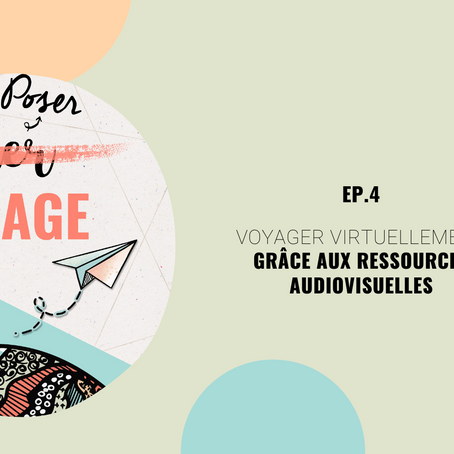 [Poser Bagage 4 ] Voyager virtuellement grâce aux ressources audiovisuelles