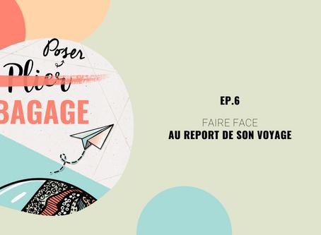 [Poser Bagage 6] Faire face au report de son voyage