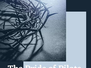 The Pride of Pilate