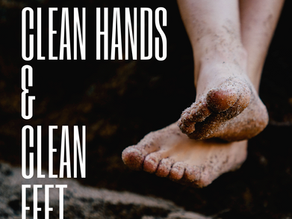 Clean Hands & Clean Feet