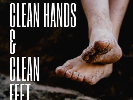 Clean Hands & Clean Feet