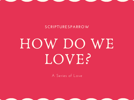 How Do We Love?