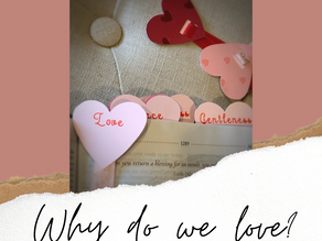 Why Do We Love? Sharing God's Love With Others""