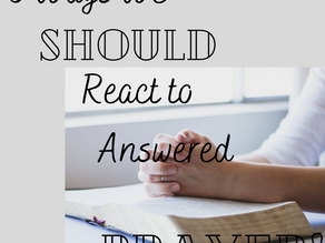 3 Ways We Should React to Answered Prayer