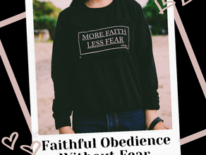 Faithful Obedience Without fear.
