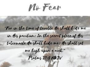 Am I Seeking God When I AM Afraid? (No Fear Part 2)