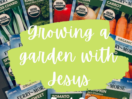 Growing a garden with Jesus