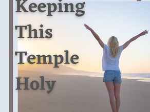 Keeping This Temple Holy