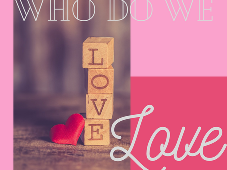 Who Do We Love?