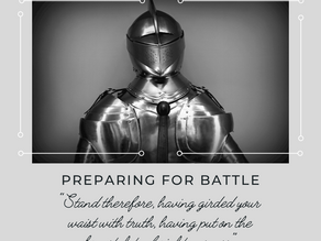 Preparing for Battle part 1 (The Breastplate of Righteousness)