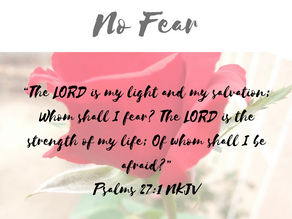 Do Not Be Afraid. God Is In Control.(No Fear Part 1)