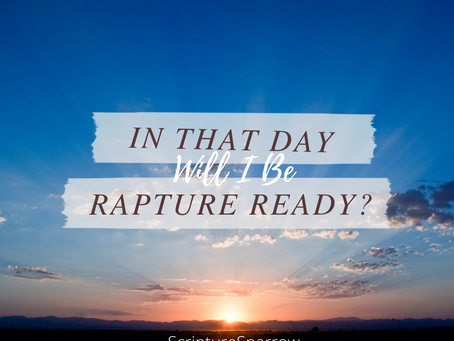 In That Day, Will I be Rapture Ready?