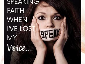 Speaking Faith When I've Lost My Voice