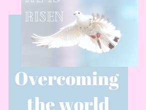 Overcoming the world...