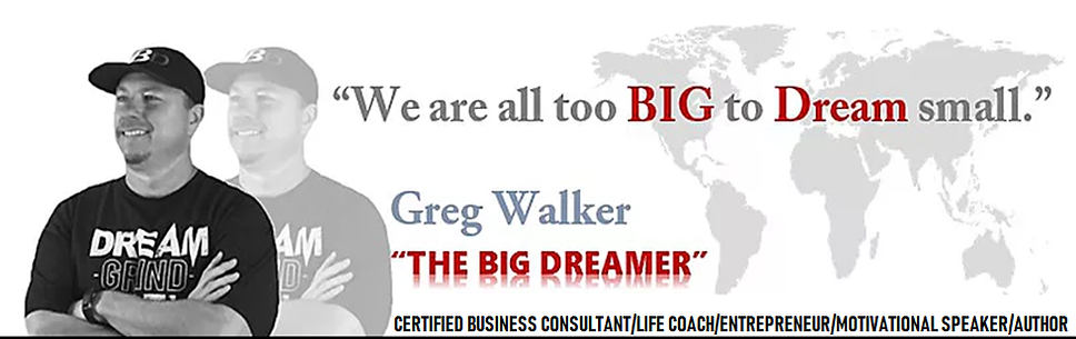 "GREG ""THE BIG DREAMER"" WALKER"