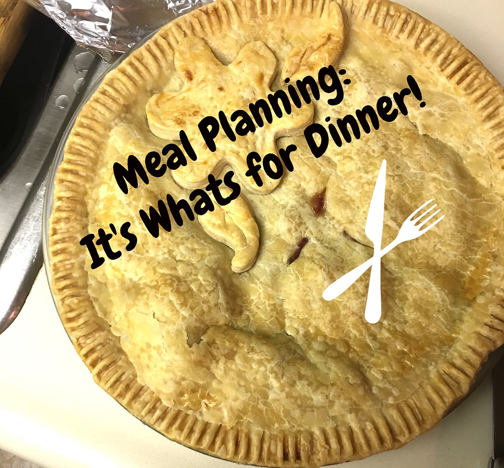 Meal Planning: It's Whats for Dinner