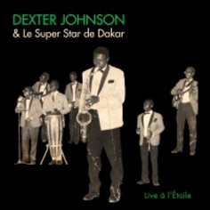 Dexter Johnson & Le Super Star de Dakar