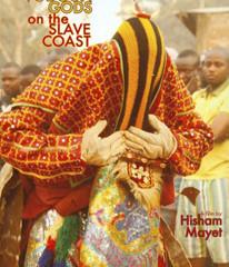 "Hisham Mayet:""Voudoun Gods on the Slave Coast"" DVD"