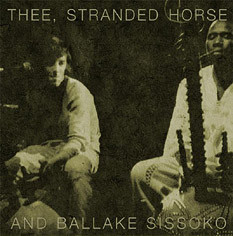 Thee, Stranded Horse and Ballake Sissoko