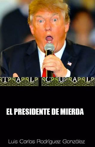 EL PRESIDENTE DE MIERDA