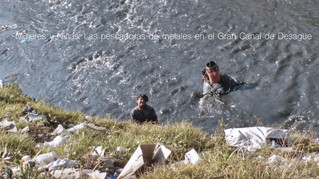 Mujeres y Niñas: Las pescadoras de metales en el Gran Canal de Desagüe