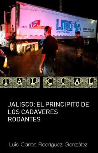 JALISCO: EL PRINCIPITO DE LOS CADAVERES RODANTES