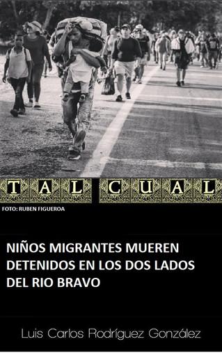 NIÑOS MIGRANTES MUEREN DETENIDOS EN LOS DOS LADOS DEL RIO BRAVO