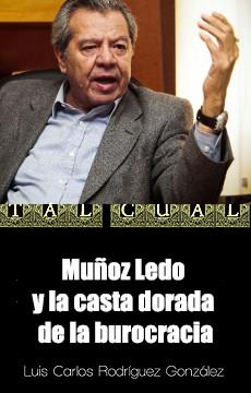 MUÑOZ LEDO Y LA CASTA DORADA DE LA BUROCRACIA