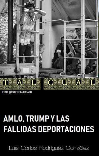 AMLO, TRUMP Y LAS FALLIDAS DEPORTACIONES