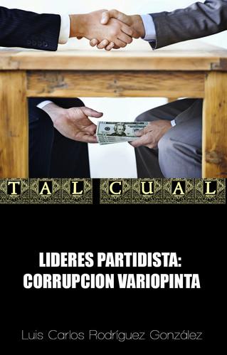 LIDERES PARTIDISTA: CORRUPCION VARIOPINTA