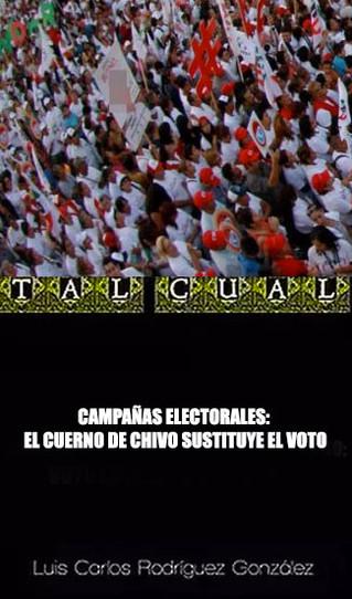 CAMPAÑAS ELECTORALES: EL CUERNO DE CHIVO SUSTITUYE EL VOTO