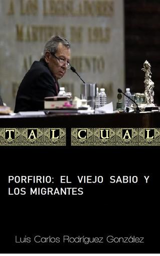 PORFIRIO: EL VIEJO SABIO Y LOS MIGRANTES