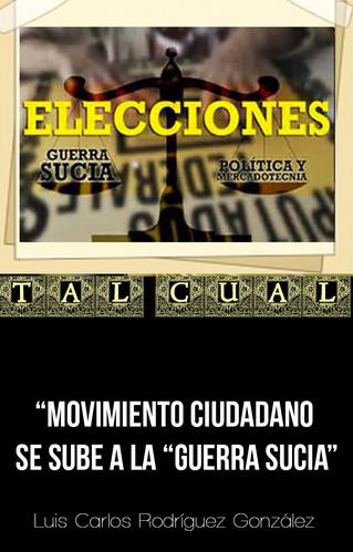"""MOVIMIENTO CIUDADANO SE SUBE A LA """"GUERRA SUCIA"""""""